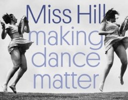 Miss Hill: Creating the Dancers of the 21st Century